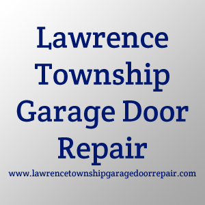 Lawrence Township Garage Door Repair