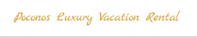 Poconos Luxury Vacation Rental