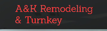 A&K Remodeling & Turnkey