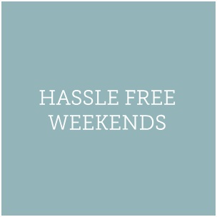 Hassle Free Weekends