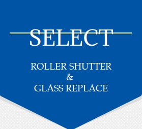 ROLLER SHUTTER & GLASS REPLACE