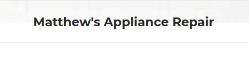 Matthew's Appliance Repair
