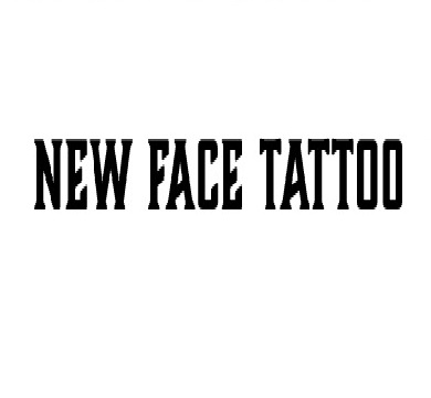 NEW FACE TATTOO