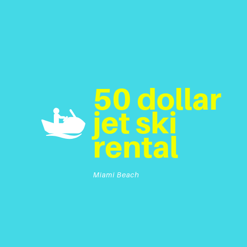 50 Dollar Jet Ski Rental Miami Beach
