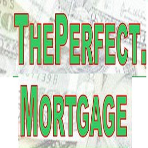 The Perfect Mortgage