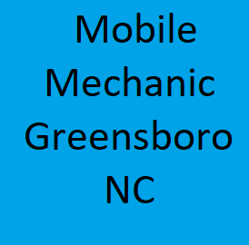 Mobile Mechanic Greensboro NC