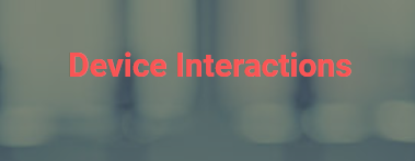 Device Interactions