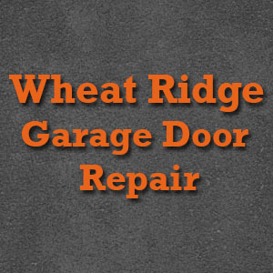 Wheat Ridge Garage Door Repair