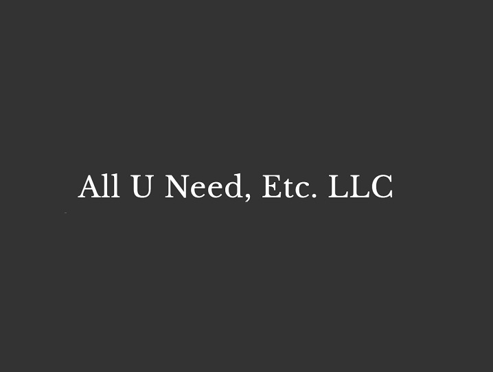 All U Need , Etc. LLC