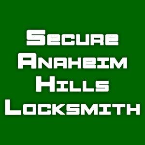 Secure Anaheim Hills Locksmith