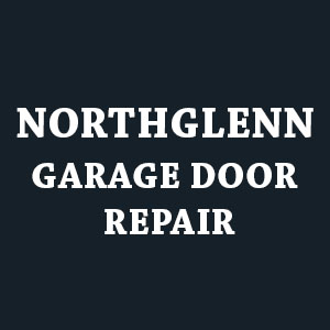 Northglenn Garage Door Repair