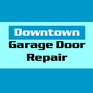 Downtown Garage Door Repair