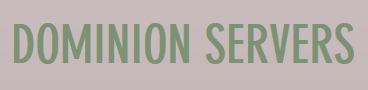 Dominion Servers