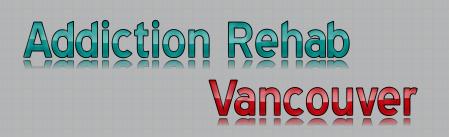 Addiction Rehab Vancouver