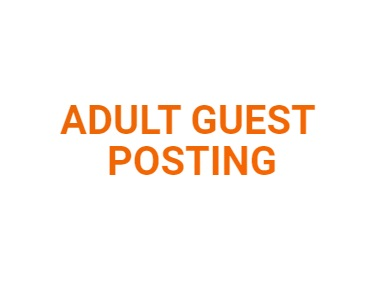 Adult Guest Posting