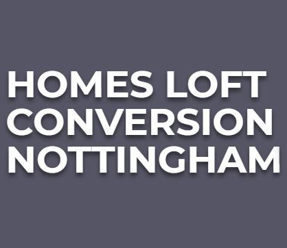 Homes Loft Conversion Nottingham