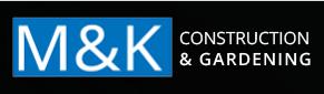 M&K Constrcution&Gardening