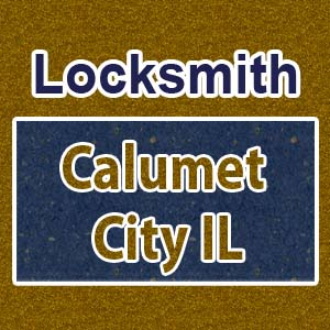 Locksmith Calumet City IL
