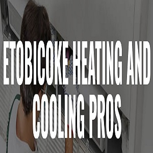 Etobicoke Heating and Cooling Pros