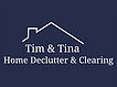Tim & Tina Home Declutter & Clearing