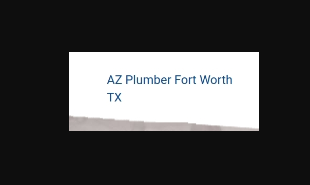 AZ Plumber Fort Worth TX