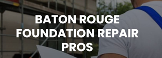 Foundation Repair Pros Baton Rouge