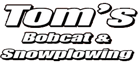 Tom's Bobcat & Snowplowing Inc