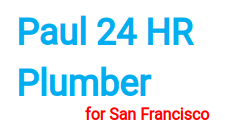Paul 24 HR Emergency Plumber San Francisco