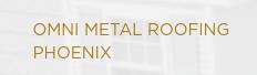 Omni Metal Roofing Phoenix