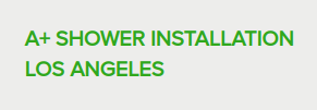 A+ Shower Installation Los Angeles