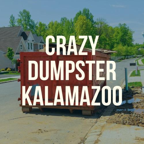 Crazy Dumpster Rental Kalamazoo