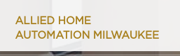 Allied Home Automation Milwaukee