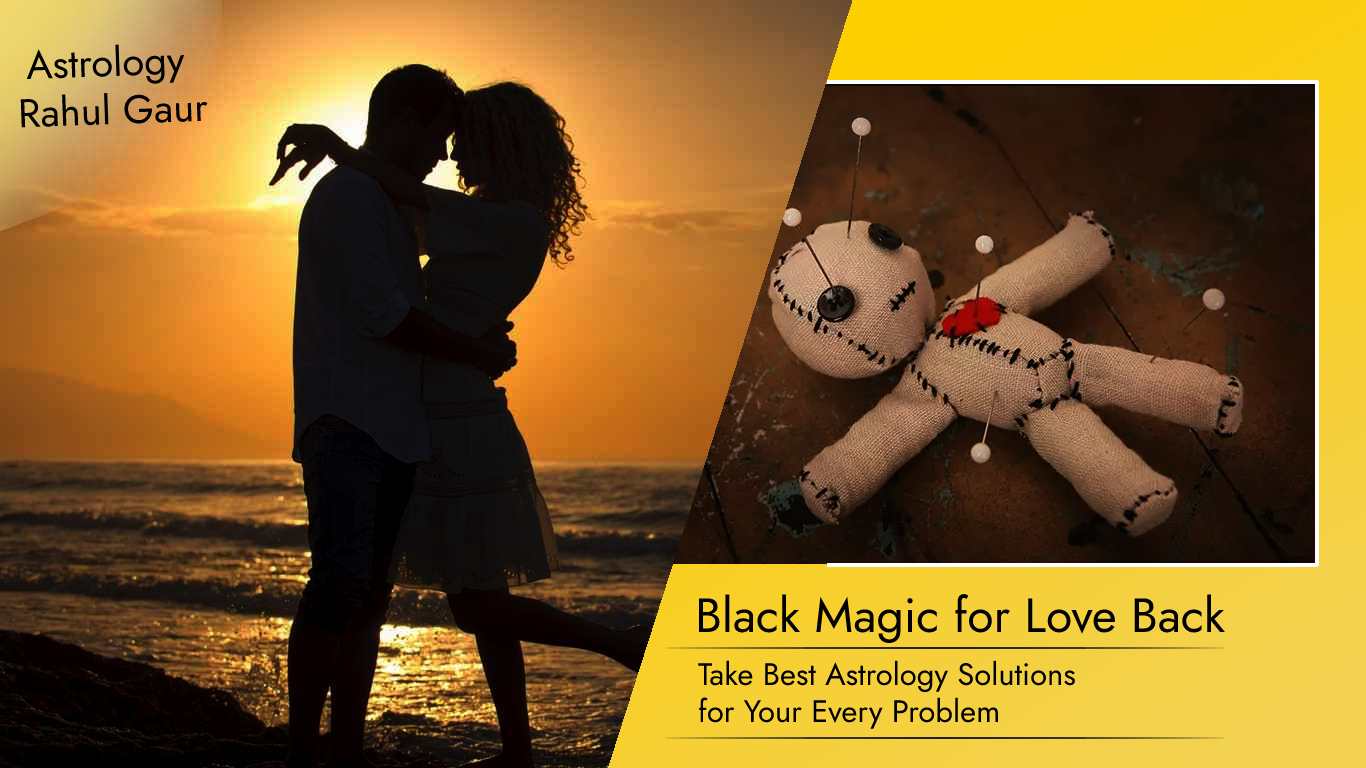 Free Black Magic for Your Love Back Astrologer Rahul Gaur