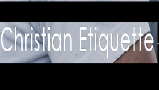 Christian Etiquette