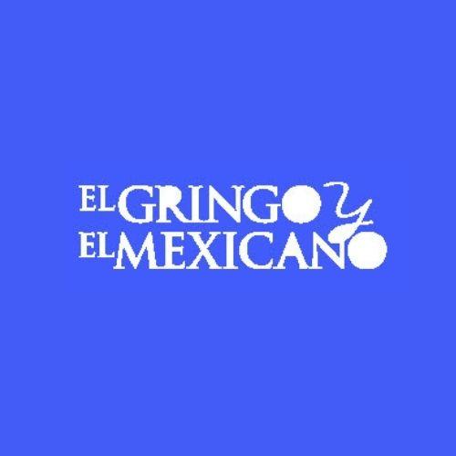 EI Gringo Y EI Mexicano
