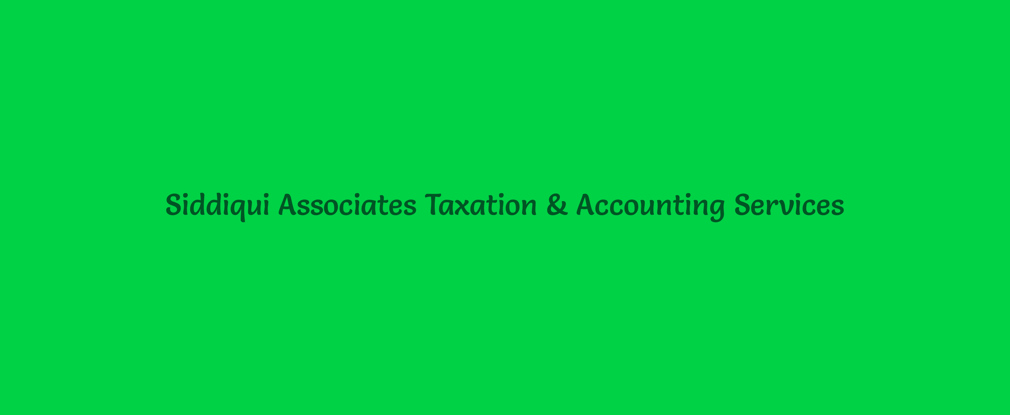 Siddiqui Associates Taxation & Accounting Services