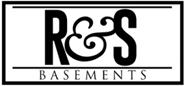 R&S Basements
