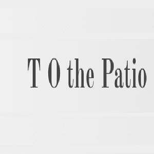 T O the Patio