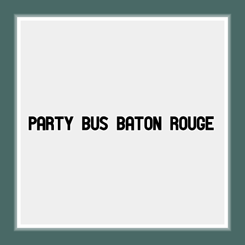 Party Bus Baton Rouge