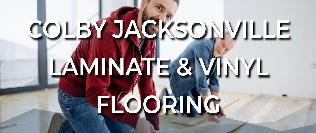 Colby Jacksonville Laminate and Vinyl Flooring