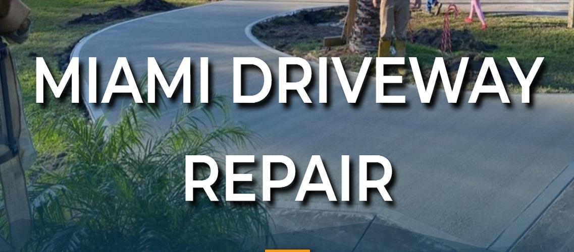Miami Driveway Repair