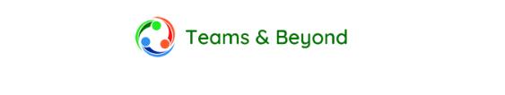 Teams & Beyond