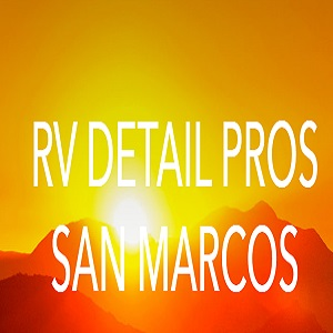RV Detailing Pros of San Marcos