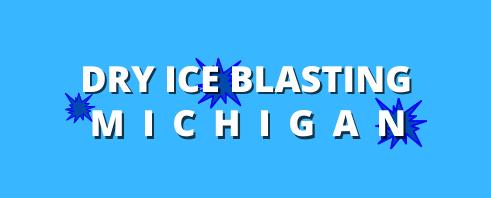 Dry Ice Blasting Michigan