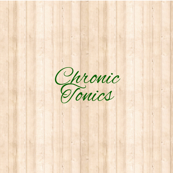 Chronic Tonics
