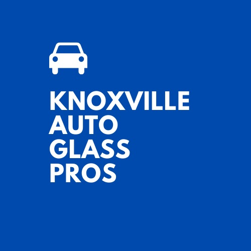 Knoxville Auto Glass Pros