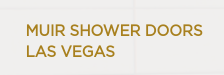 Muir Shower Doors Las Vegas