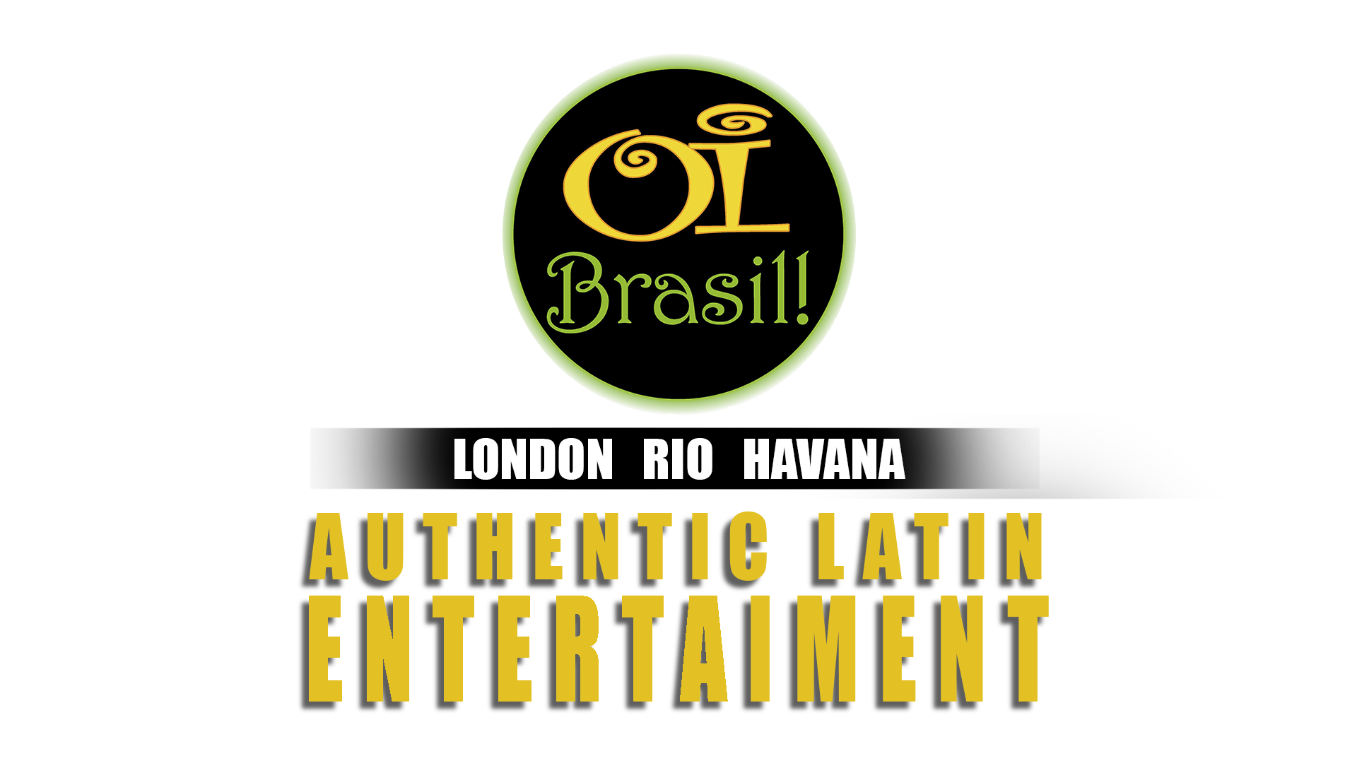 Oi Brasil - Brazilian & Cuban Shows London